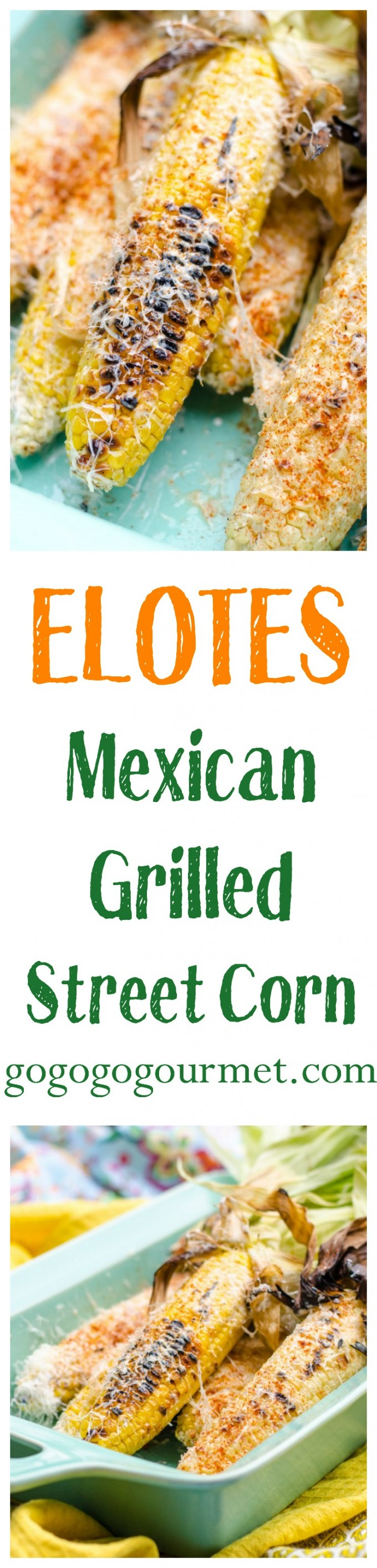 Mexican Grilled Corn (Elotes) Go Go Go Gourmet