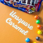 M&M'S® Caramel- Now your caramel is Unsquared!